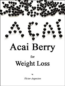 Acai Berry Juice for Weight Loss, Anti-Aging and Detox (English Edition)