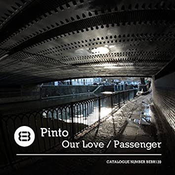 Our Love / Passenger