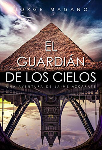 EL GUARDIÁN DE LOS CIELOS: Una aventura de Jaime Azcárate (Aventuras de Jaime Azcárate nº 5)