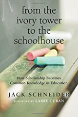 From the Ivory Tower to the Schoolhouse: How Scholarship Becomes Common Knowledge in Education Paperback