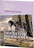 Brockhaus Literaturcomics Der letzte Mohikaner: Weltliteratur im Comic-Format - James Cooper