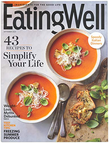 Eating Well Magazine September 2020 - 43 Recipes To Simplify Your Life - Weight Loss Myths Debunked - Test Kitchen Tips - Freezing Summer Produce