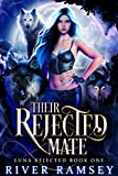 Their Rejected Mate: A Rejected Mate Werewolf Romance (Luna Rejected Book 1)