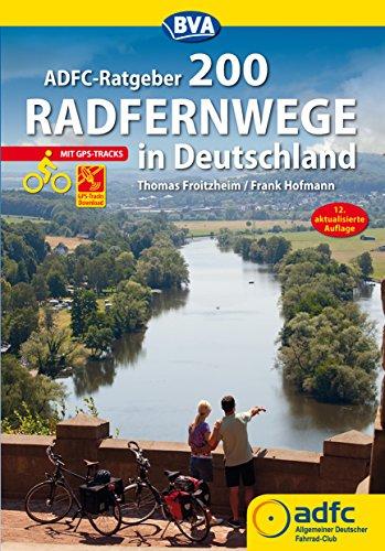 ADFC-Ratgeber 200 Radfernwege in...