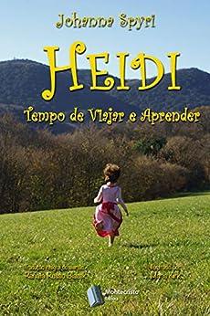 Heidi - Tempo de viajar e aprender por [Johanna Spyri, Maria L. Kirk, Renata Russo Blazek]