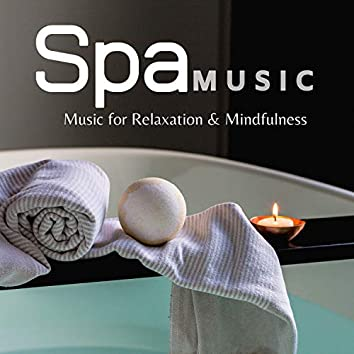 Spa Music - Music for Relaxation & Mindfulness