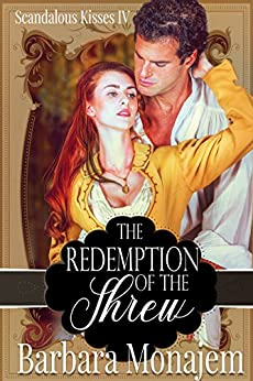 The Redemption of the Shrew (Scandalous Kisses Book 4) by [Barbara Monajem]