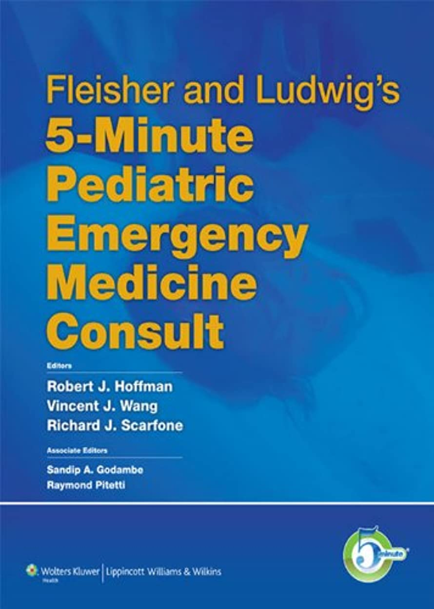 福祉減る評論家Fleisher and Ludwig's 5-Minute Pediatric Emergency Medicine Consult (The 5-Minute Consult Series) (English Edition)