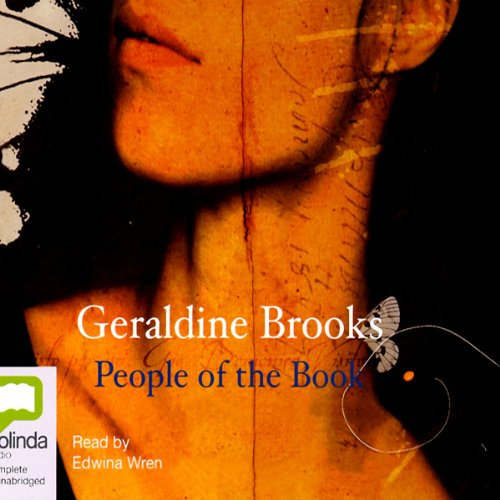 People of the Book                   By:                                                                                                                                 Geraldine Brooks                               Narrated by:                                                                                                                                 Edwina Wren                      Length: 14 hrs and 4 mins     71 ratings     Overall 4.0