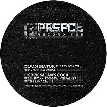Dominator - The Panacea VIP / Suck Satan's Cock - The Panacea VIP