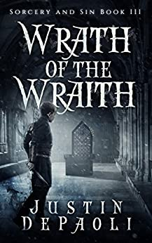 Wrath of the Wraith (Sorcery and Sin Book 3) by [Justin DePaoli]
