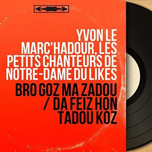 Yvon Le Marc'Hadour, Les Petits Chanteurs de Notre-Dame du Likès feat. Gérard Pondaven