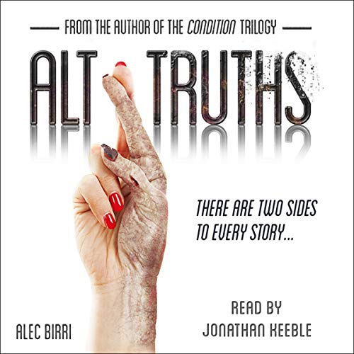 Alt Truths     There Are Two Sides to Every Story. Even Genocide.              By:                                                                                                                                 Alec Birri                               Narrated by:                                                                                                                                 Jonathan Keeble                      Length: 6 hrs and 18 mins     7 ratings     Overall 4.3
