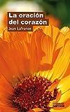 Oracion Del Corazon, La: 57 (Espiritualidad)
