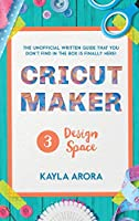 Cricut Design Space: The practical step by step guide to follow to find out what design space can do. The tricks and new design ideas inside, will take your cricut to another level.