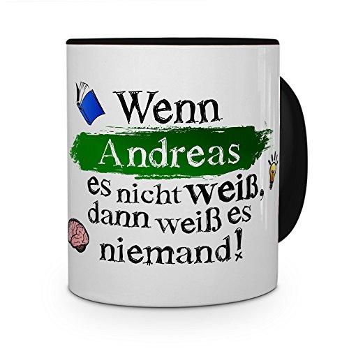 printplanet Tasse mit Namen Andreas - Layout: Wenn Andreas es Nicht weiß, dann weiß es niemand - Namenstasse, Kaffeebecher, Mug, Becher, Kaffee-Tasse - Farbe Schwarz
