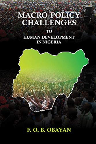 MACRO-POLICY CHALLENGES TO HUMAN DEVELOPMENT IN NIGERIA (English Edition)
