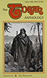 Torah Anthology: Patriarchs, From Abraham Until Jacob (Me'Am Lo'Ez Series)