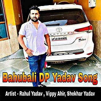 Bahubali Dp Yadav Song
