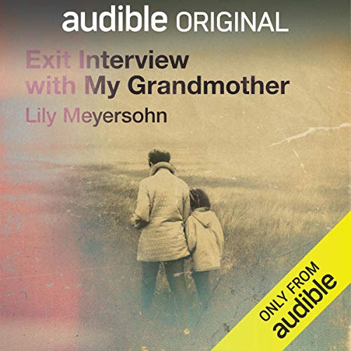 Exit Interview with My Grandmother audiobook cover art