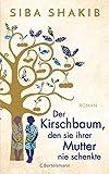 Der Kirschbaum, den sie ihrer Mutter nie schenkte: Roman