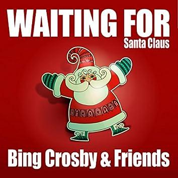 Waiting for Santa Claus (Bing Crosby & Friends)