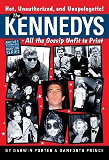 The Kennedys: All the Gossip Unfit for Print (Blood Moon's Babylon Series Book 3)
