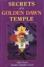 Secrets of a Golden Dawn Temple: The Alchemy and Crafting of Magickal Implements by Chic Cicero (October 08,1995)