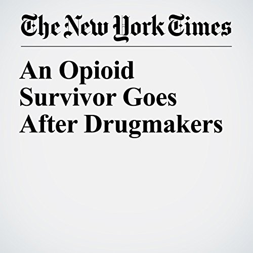 An Opioid Survivor Goes After Drugmakers copertina
