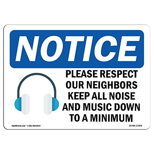 OSHA Notice Signs - Please Respect Our Neighbors Sign with Symbol | Extremely Durable Made in The USA Signs Or Heavy Duty Vinyl Label | Protect Your Construction Site, Warehouse & Business