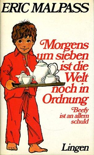 Morgens um sieben ist die Welt noch in Ordnung - Beefy ist an allem Schuld - 2 Romane in einem Buch