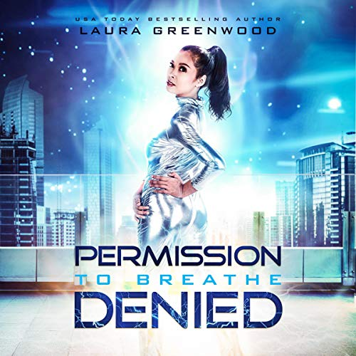 Permission To Breathe Denied Laura Greenwood Dystopian Reverse harem rapunzel
