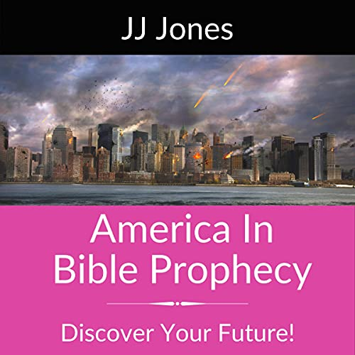 America in Bible Prophecy Audiobook By JJ Jones cover art