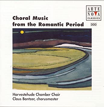 Choral Music From The Romantic Period