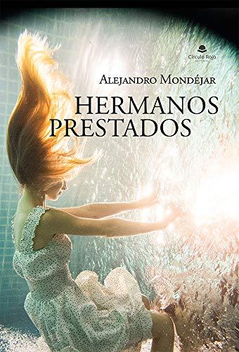 Hermanos prestados de Alejandro Mondéjar