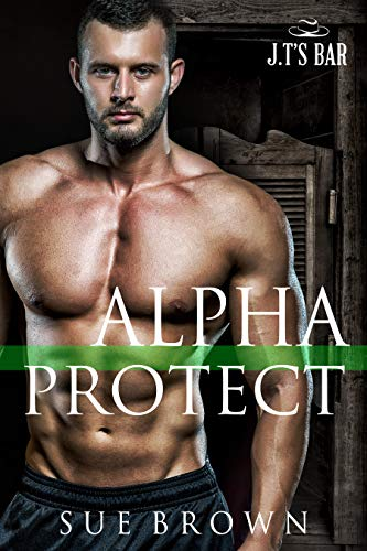 Alpha Protect: an action/adventure gay romance (J.T's Bar Book 5)