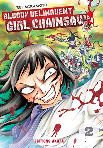 Bloody Delinquent Girl Chainsaw - tome 2 (02)