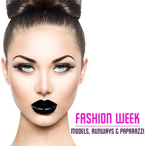 Fashion Week: Models, Runways & Paparazzi