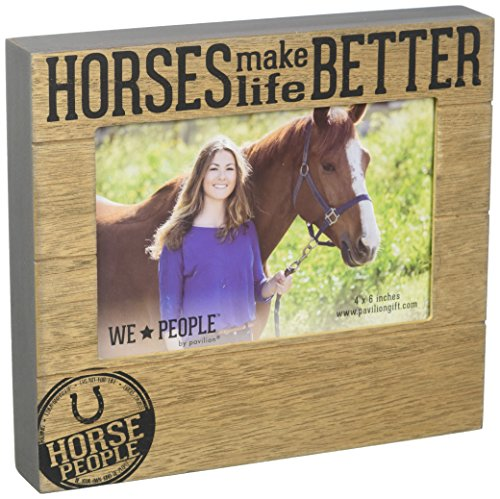Pavilion Gift Company Horses Make Life Better 4x6 Picture Frame