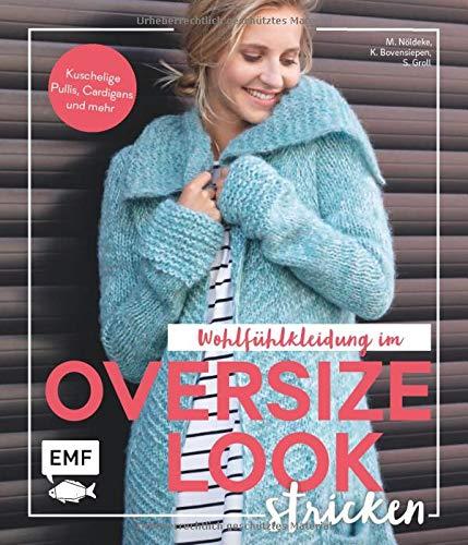 Wohlfühlkleidung im Oversize-Look stricken: Kuschelige Pullis, Cardigans und mehr