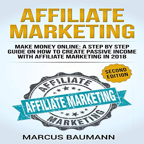 Affiliate Marketing: Make Money Online (Second Edition) audiobook cover art
