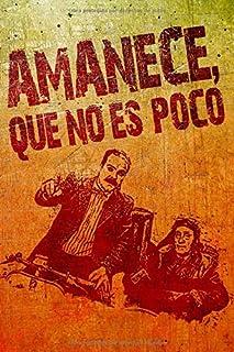 AMANECE QUE NO ES POCO: Cuaderno original y divertido para los amantes del Cine Español. 110 páginas rayadas para anotaciones o escritura creativa.