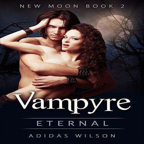 Vampyre New Moon: Eternal audiobook cover art