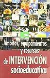 Ámbitos, equipamientos y recursos de intervención socioeducativa: 45 (Escuela de animación)