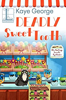 Deadly Sweet Tooth (Vintage Sweets Mysteries Book 2) by [Kaye George]