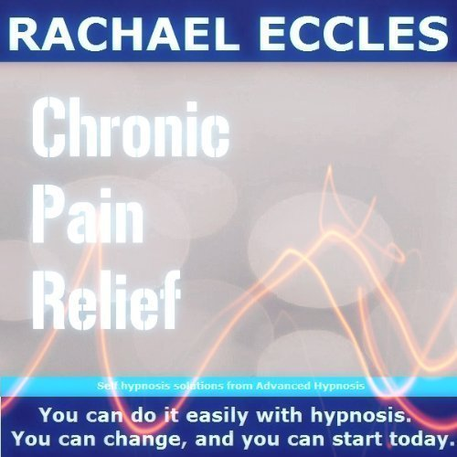 Chronic Pain Relief Hypnosis CD to Relieve Pain, Pain Management Guided Hypnotherapy Meditation CD