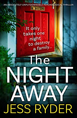 The Night Away: An absolutely unputdownable psychological thriller by [Jess Ryder ]