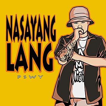 Nasayang Lang