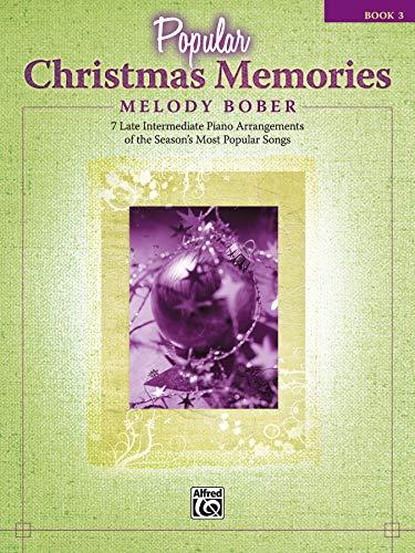 Popular Christmas Memories, Bk 3: 7 Late Intermediate Piano Arrangements of the Season's Most Popular Songs (Memories Series)