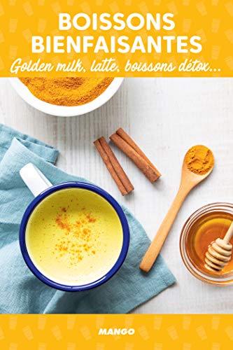 Boissons bienfaisantes: Golden milk, latte, boissons détox... (Bien dans son assiette !)